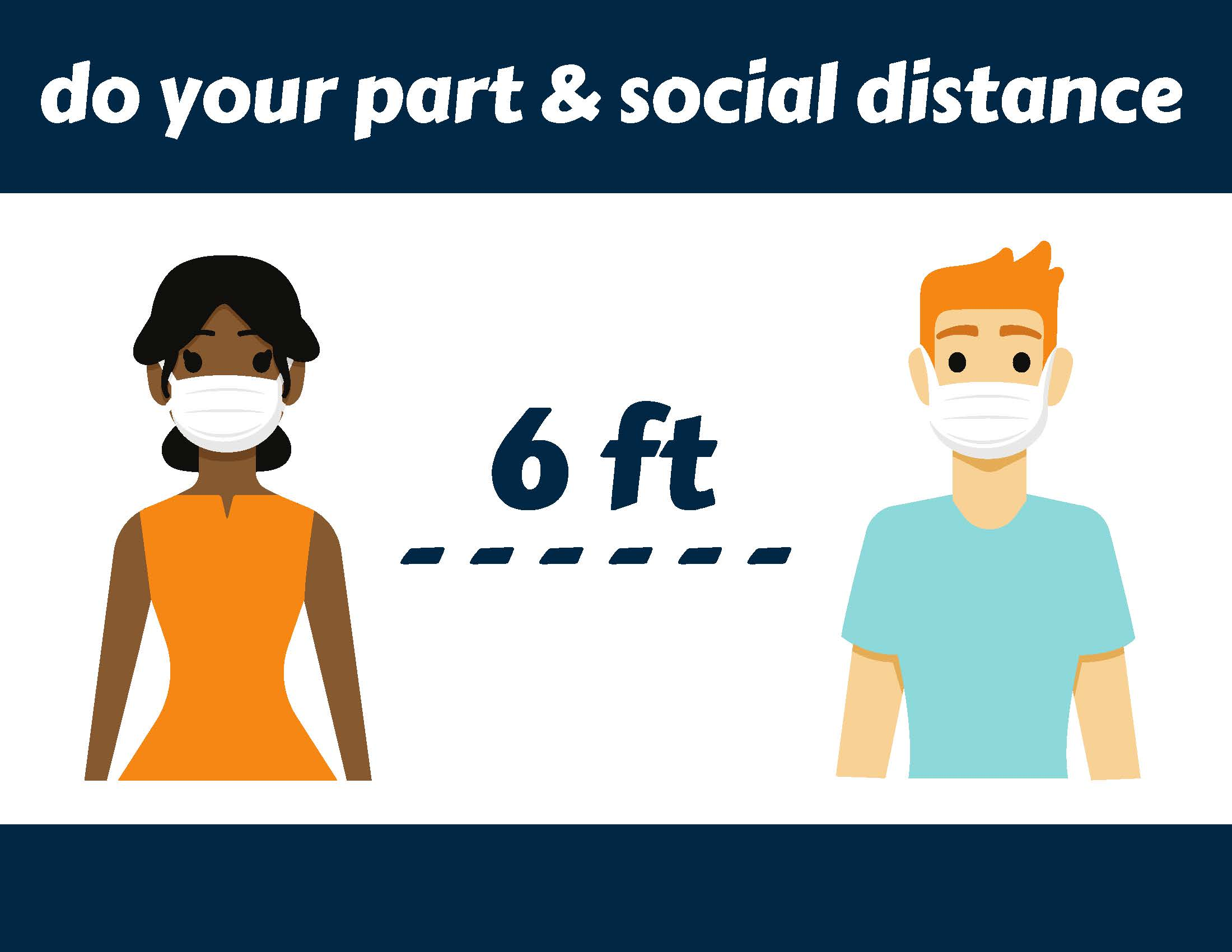 Do your part and social distance, 6 feet apart